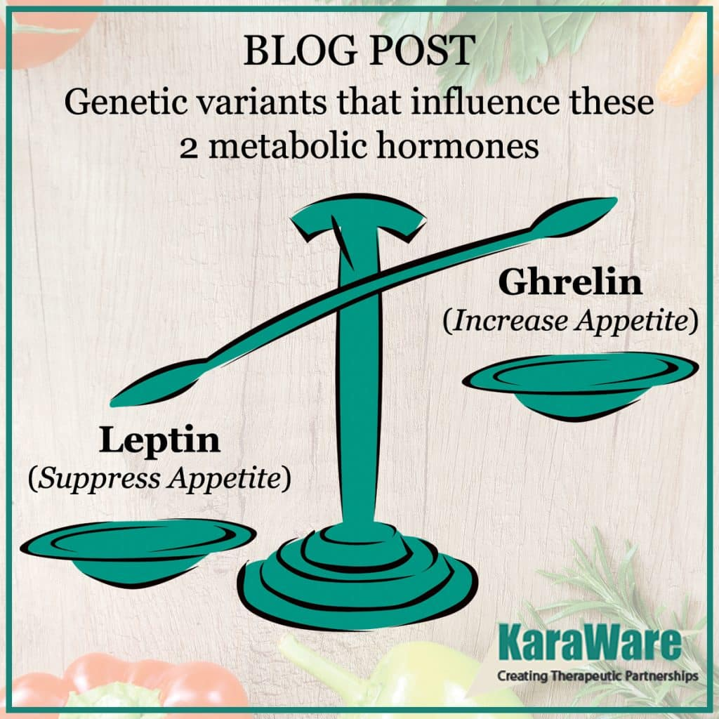 Genetics variants that influence these 2 metabolic hormones