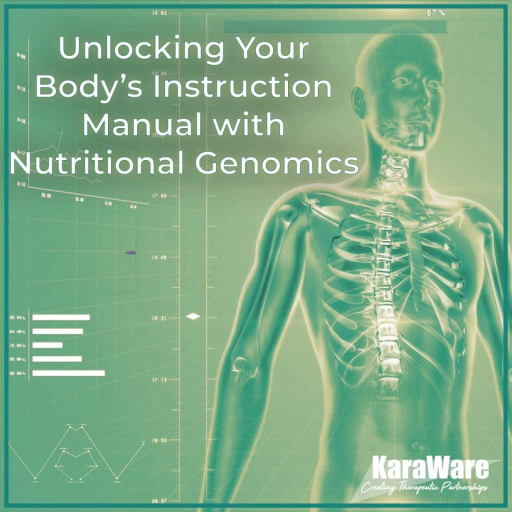 Unlocking your body's instruction manual with nutritional genomics